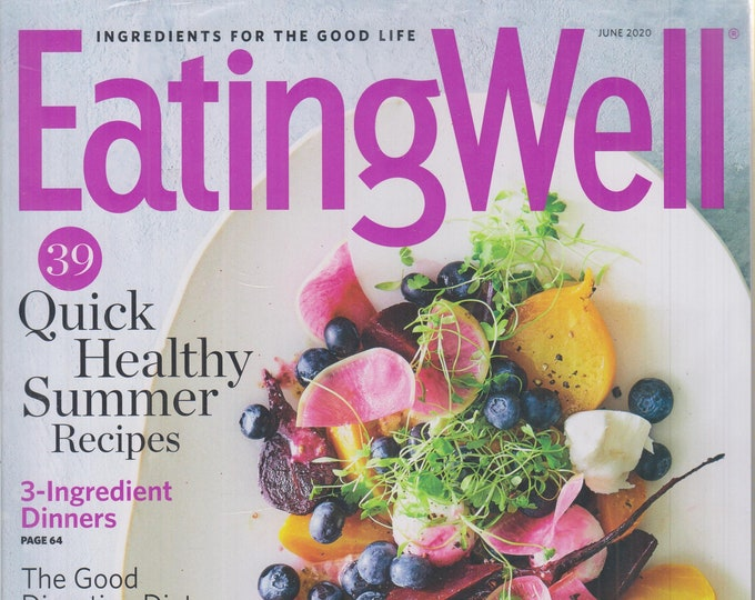 Eating Well June 2020 39 Quick Healthy Summer Recipes  (Magazine, Health, Recipes)