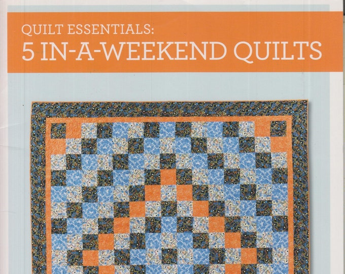 Quilt Essentials 5 In-A-Weekend Quilts  (Softcover: Crafts, Quilting) 2014