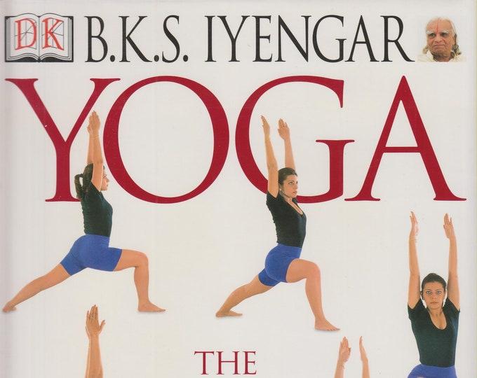 Yoga: The Path to Holistic Health by B K S Iyengar (Hardcover, Holistic Health, Yoga, Health)  2001