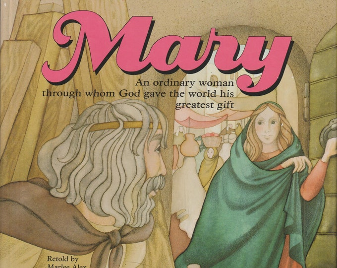 Mary - An Ordinary Woman Through Whom God Gave the World His Greatest Gift  (Hardcover: Religious, Children's) 1987