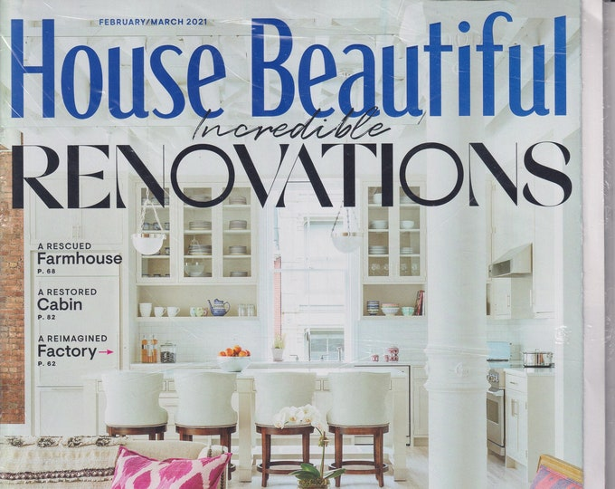 House Beautiful February March 2021 Incredible Renovations (Magazine:  Home Decor)