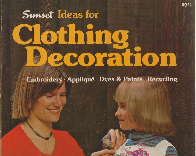Sunset Ideas for Clothing Decoration - Embroidery, Applique, Dyes & Paints, Recycling (Softcover: Needlecrafts, Crafts) 1977