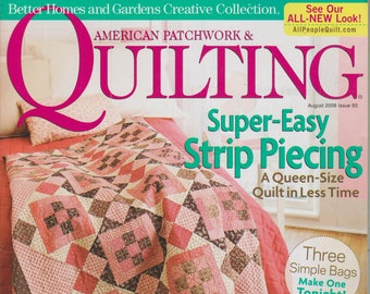 American Patchwork & Quilting August 2008 Super Easy Strip Piecing - A Queen Size Quilt in Less Time (Magazine, Crafts)