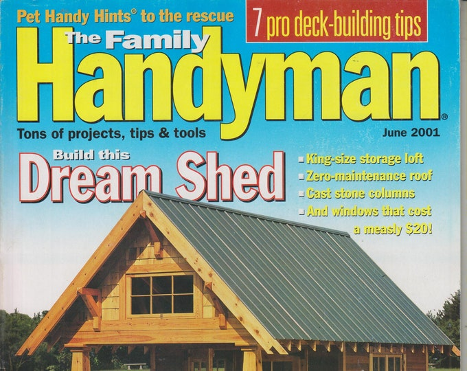 The Family Handyman June 2001 Build This Dream Shed  (Magazine: DIY, Home Improvement)