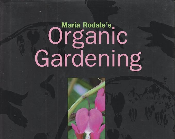 Maria Rodale's Organic Gardening (Your Seasonal Companion to Creating a Beautiful and Delicious Organic Garden) (Hardcover: Gardening) 1998