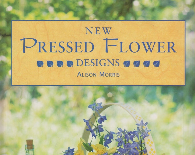 New Pressed Flower Designs  (Hardcover: Crafts)  1997