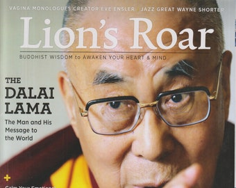 Lion's Roar July 2019 The Dalai Lama- The Man and His Message To The World (Magazine, Mind, Body, Spirit)
