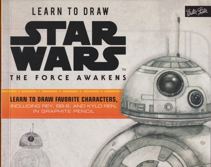 Learn to Draw Star Wars - The Force Awakens (Paperback: Star Wars, Art, Techniques, Drawing) 2017