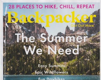 Backpacker May June 2021 The Summer We Need - 28 Places To Hike, Chill, Repeat (Magazine: Outdoor Recreation)