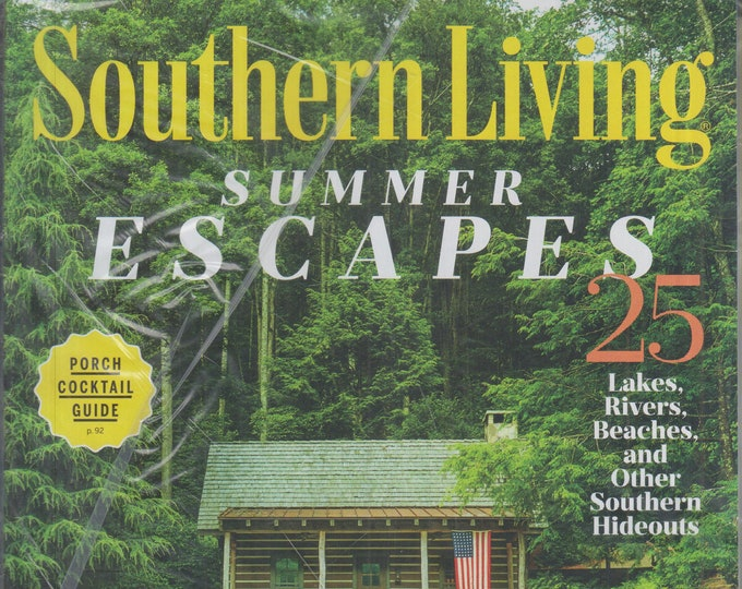 Southern Living July 2020 Summer Escapes - 25 Lakes, Rivers, Beaches and Other Southern Hideouts (Magazine: Home & Garden)