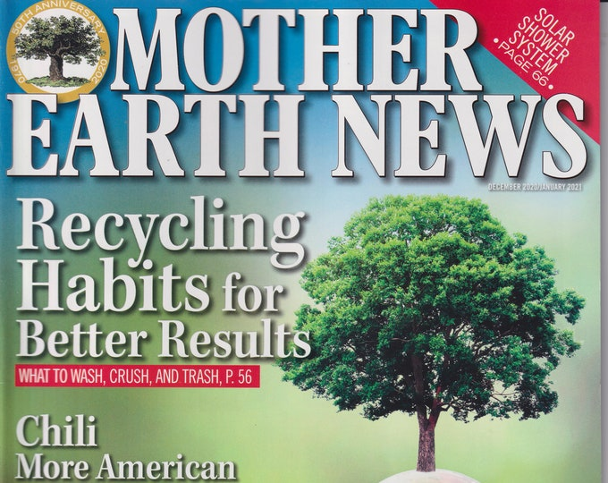 Mother Earth News December 2020 January 2021 Recycling Habits for Better Results (Magazine: Sustainable Living, Organic Gardening)