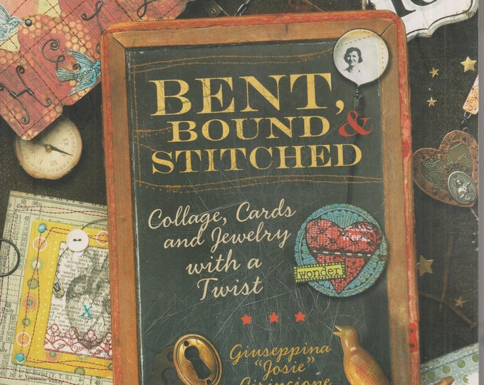Bent, Bound & Stitched - Collage, Cards and Jewelry with a Twist (Softcover: Crafts, Hobby)  2008