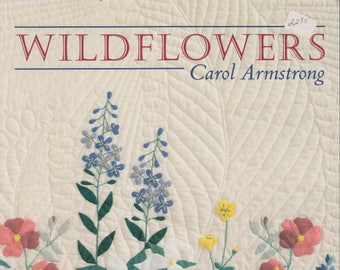 Wildflowers  - Designs for Applique and Quilting by Carol Armstrong (Softcover: Crafts) 1998