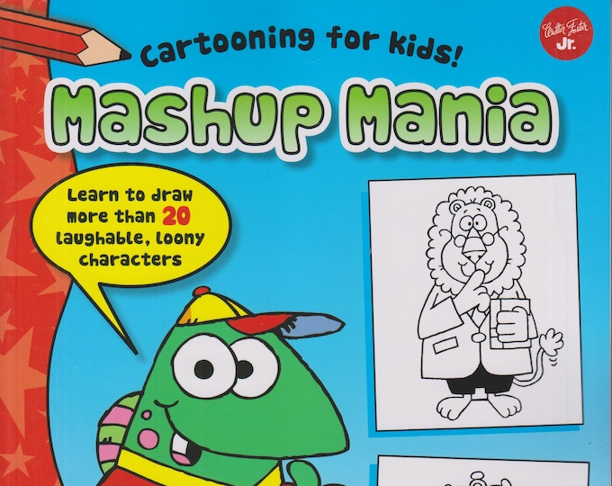 Mashup Mania: Learn to Draw More than 20 Laughable, Loony Characters (Cartooning for Kids)  (Softcover, Cartooning, Drawing) 2015