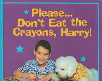 Please  Don't Eat the Crayons, Harry!  Moving Beyond ADD/ADHD  (Softcover: Children's, Educational, Teaching) 2002