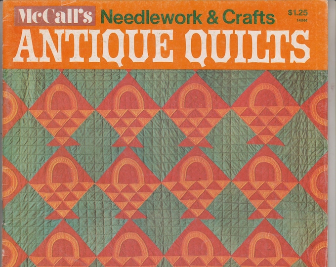 McCall's Needlework & Crafts Antique Quilts Heirloom Collection 24 Quilts 1840-1930  (Magazine: Crafts, Sewing) 1974