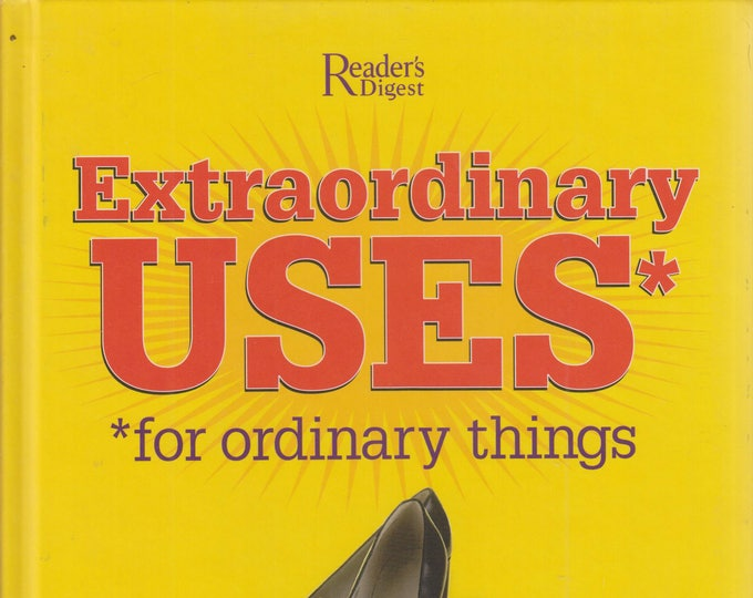 Extraordinary Uses For Ordinary Things (Hardcover:  Reference,Household, Guide) 2005