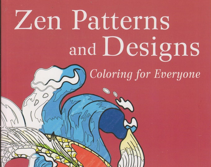 Zen Patterns  and Designs -  Coloring For Everyone  (Softcover; Coloring Book, Art, Zen)