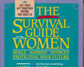 The Survival Guide for Women: Single, Married, Divorced, Protecting Your Future (Softcover,  Self-Help, Personal Finance)  1991