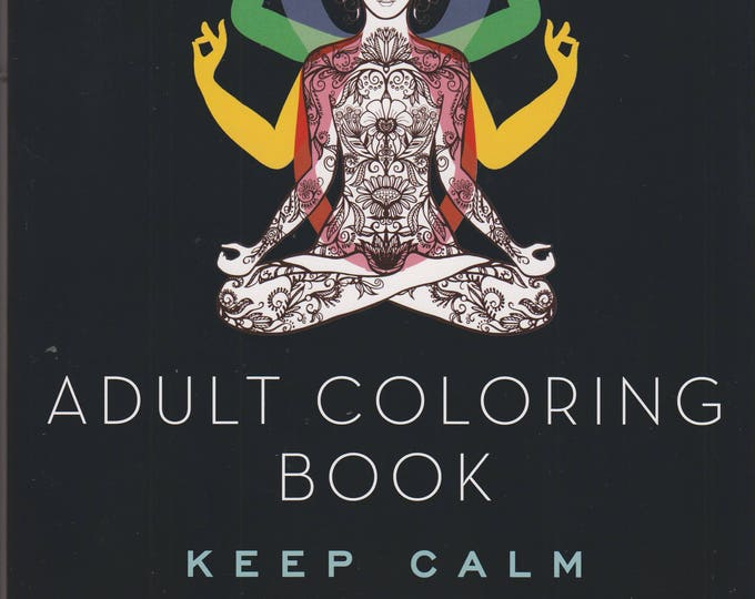 Adult Coloring Book: Keep Calm (The Peaceful Adult Coloring Book Series) 2015