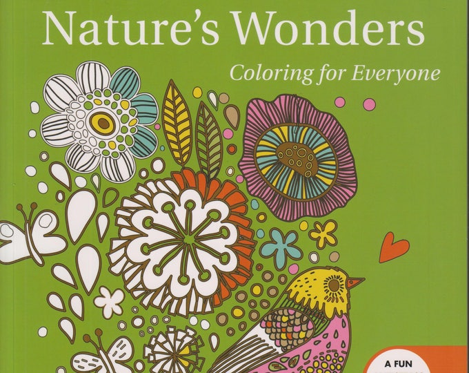 Nature's Wonders: Coloring for Everyone  (Softcover; Coloring Book, Nature, Art Therapy) 2016