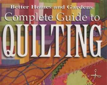 Better Homes and Gardens Complete Guide to Quilting  (Softcover: Crafts, Quilting) 2015