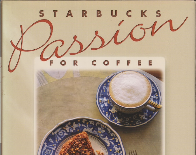 Starbucks Passion for Coffee (Hardcover: Cookbook, Coffee) 1994