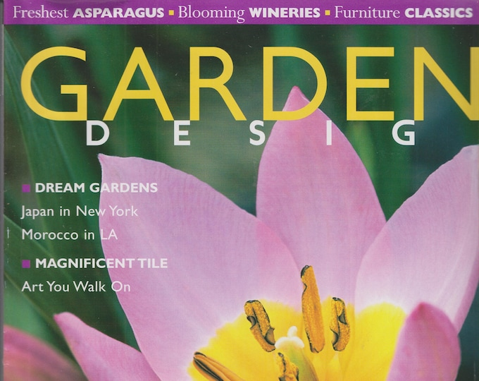 Garden Design April 2002 - Dream Gardens, Magnificent Tile, Asparagus, Wineries, Furniture Classics.