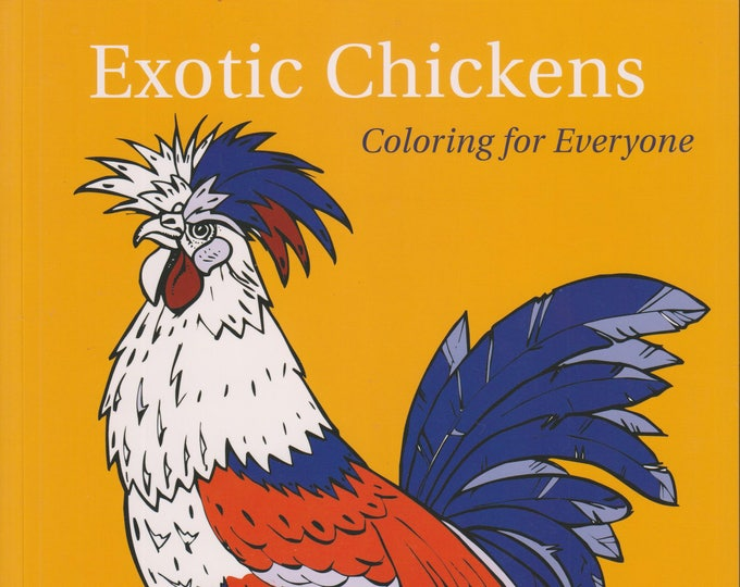 Exotic Chickens - Coloring For Everyone (Softcover: Coloring Book, Art)