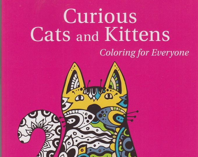 Curious Cats and Kittens - Coloring For Everyone (Softcover: Coloring Book, Art) 2016