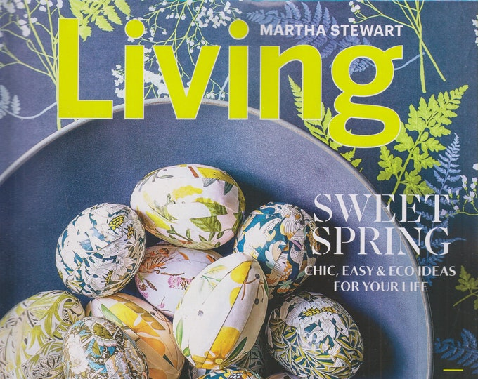Martha Stewart Living April 2020 Sweet Spring - Chic, Easy, Eco Ideas For Your Life (Magazine: Home & Garden)