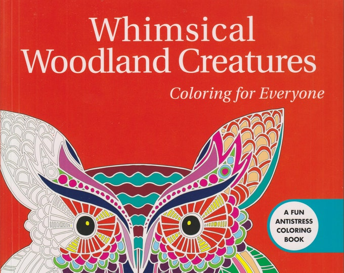 Whimsical Woodland Creatures Coloring For Everyone  (Softcover: Coloring Book, Art)