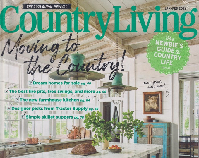 Country Living January/February 2021 Moving to the Country! (Magazine: Home & Garden)