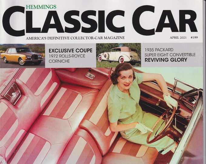 Hemmings Classic Car April 2021 A Look Inside - Great Interiors and the Cars That Surround Them (Magazine: Automotive)