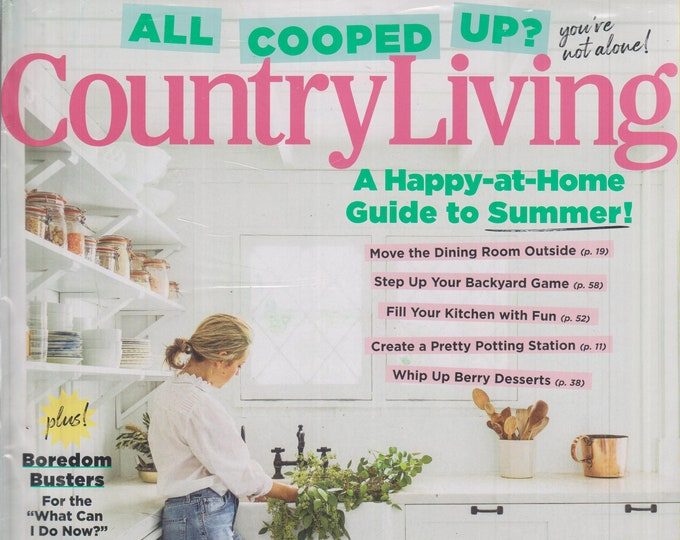 Country Living June 2020 All Cooped Up? A Happy-At-Home Guide to Summer!  (Magazine, Home & Garden)