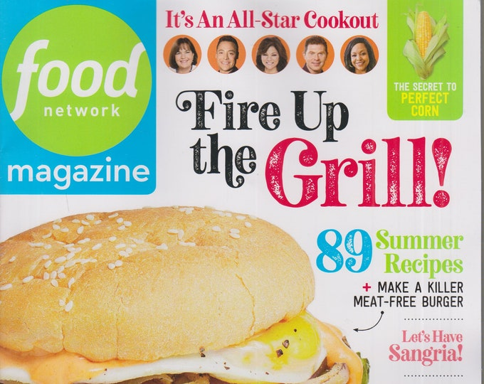 Food Network June 2020  Fire Up The Grill !  89 Summer Recipes  (Magazine: Cooking, Recipes)