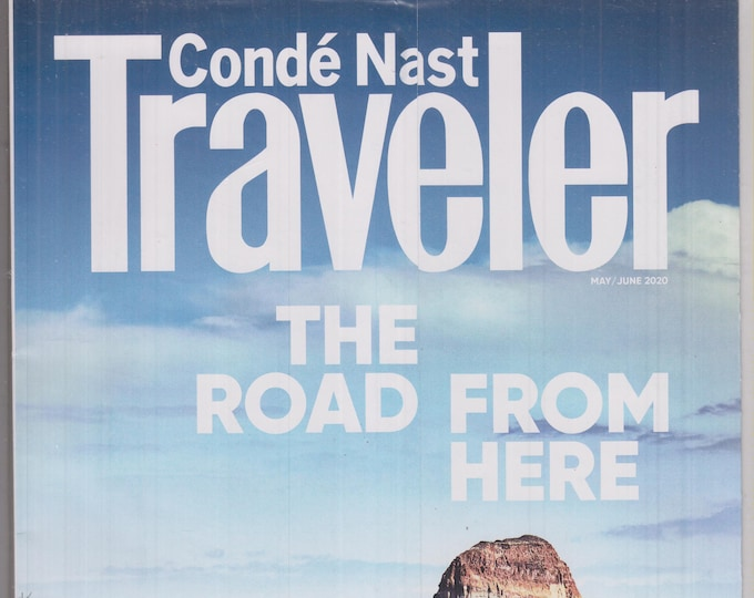 Conde Nast Traveler May/June 2020 The Road From Here  (Magazine: Travel)