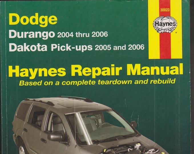 Hayne's Automotive Repair Manual Dodge Dakota Pick Ups (2005 - 2006) & Durango (2004 - 2006) (Trade Paperback: Auto Repair)