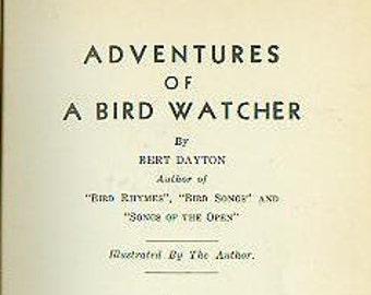 Adventures of a Bird Watcher (Hardcover: Birds, Birding, Nature) 1937