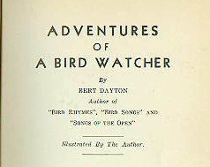 Adventures of a Bird Watcher (Hardcover: Birds, Birding, Nature) 1937