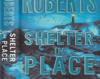 Shelter in Place by Nora Roberts (Hardcover: Fiction) First Edition