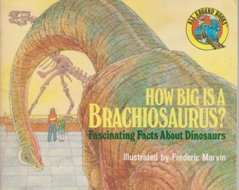 How Big is a Brachiosaurus? Fascinating Facts About Dinosaurs (All Aboard Books) (Softcover: Children's, Educational)  1986
