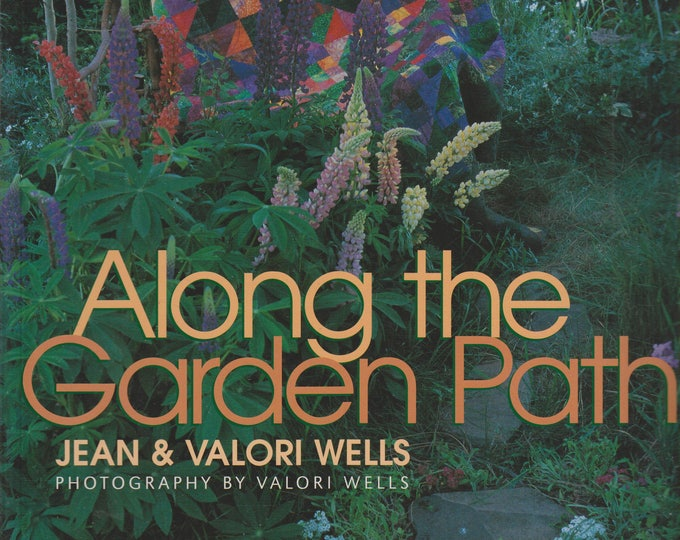 Along the Garden Path (More Quilters and Their Gardens) (Softcover, Gardens, Quilts)