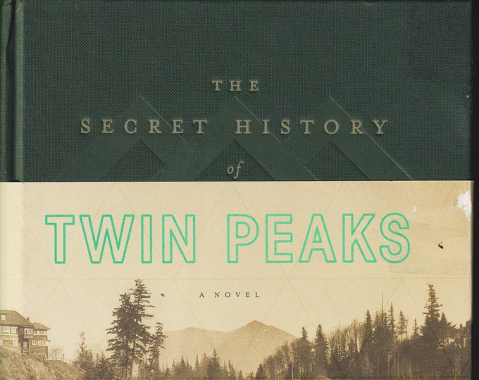 The Secret History of Twin Peaks by Mark Frost (Hardcover: Television, TV Series) 2016 First Edition