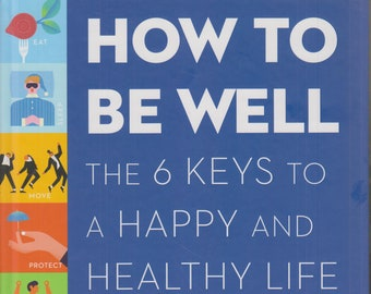 How to Be Well - The 6 Keys to A Happy and Healthy Life  by Frank Lipman MD (Softcover, Self-Help, Relaxation, Stress)  2018