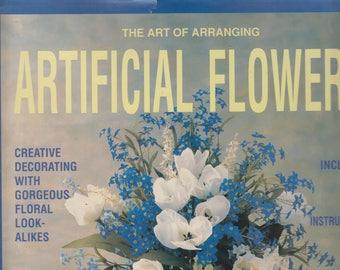 The Art of Arranging Artificial Flowers (Hardcover: Floral Crafts, Flower Arranging)  1990