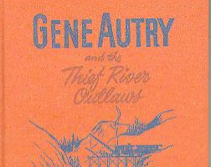Gene Autry and The Thief River Outlaws (Hardcover: Western, Vintage Whitman, Children's Series) 1944