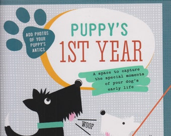Puppy's First Year: A Space To Capture The Special Moments Of Your Dog's Life   (Hardcover, Pets, Puppy) 2014
