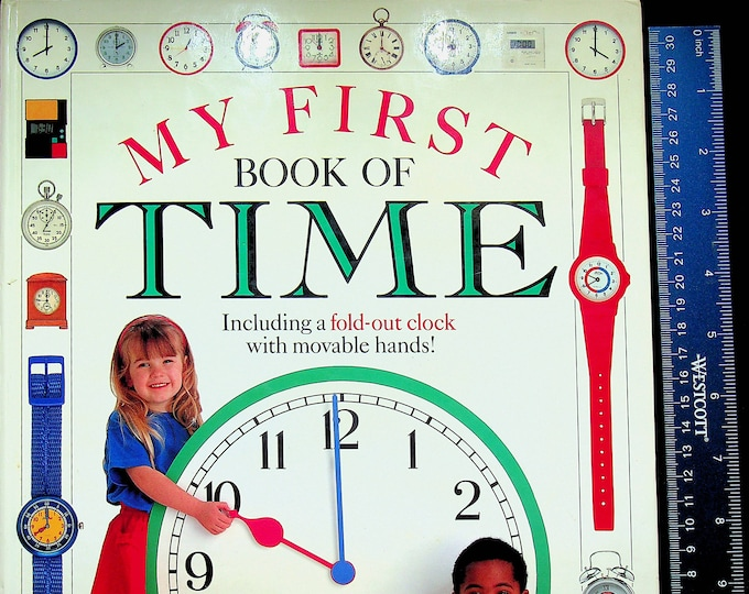 My First Book of Time Including a Fold Out Clock With Movable Hands! (Hardcover: Children's Picture, Educational)  1992
