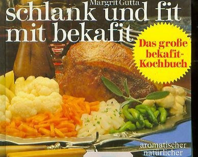 Schlank Und Fit Mit Bekafit Das Grobe Bekafit - Kochbuch  Für Die Neue Art Des Kochens: Fettlos Und Wasserarm  (Hardcover, Cookbook) 1986
